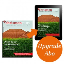 chrismon plus – Das Upgrade für Printleser
