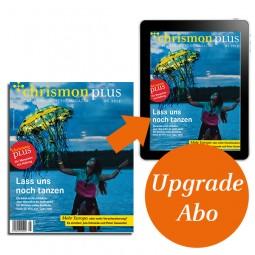 chrismon plus – Das Upgrade für Printleser